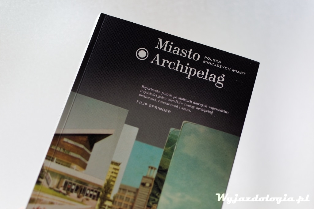 Miasto Archipelag Filip Springer